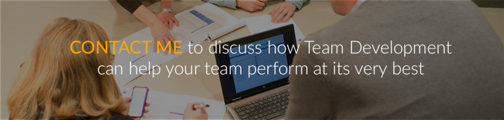 Contact me to discuss how Team Development can help your team perform at its very best.